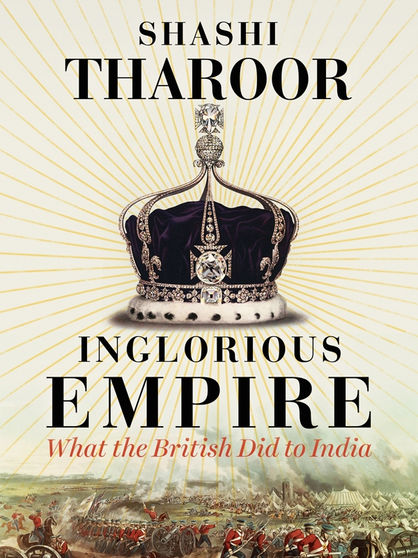 Image result for Inglorious Empire: What the British Did to India by Shashi Tharoor